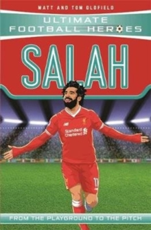 Salah  : from the playground to the pitch - Oldfield, Matt