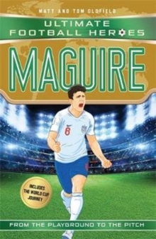 Image for Maguire  : from the playground to the pitch