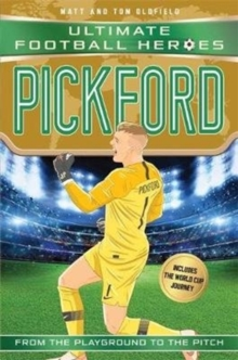Pickford  : from the playground to the pitch - Oldfield, Matt & Tom