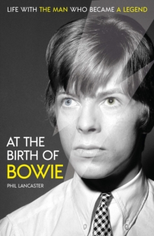 Image for At the birth of Bowie  : life with the man who became a legend