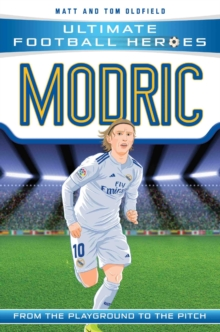 Modric  : from the playground to the pitch - Oldfield, Matt & Tom