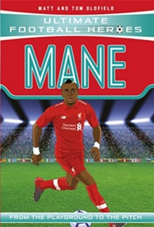Mane  : from the playground to the pitch - Oldfield, Matt & Tom