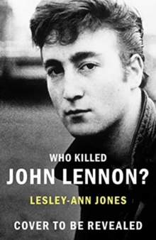 Image for Who killed John Lennon?  : the lives, loves and deaths of the greatest rock star