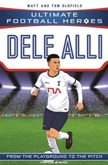 Image for Dele Alli  : from the playground to the pitch