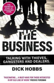 Image for The business  : talking with thieves, gangsters and dealers