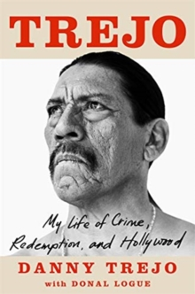 Image for Trejo  : my life of crime, redemption, and Hollywood