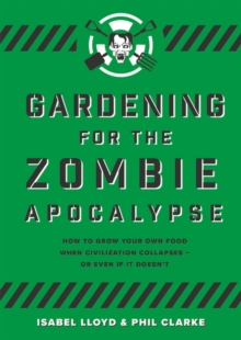 Image for Gardening for the zombie apocalypse