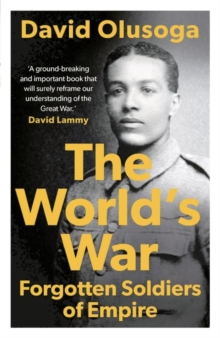 The world's war  : forgotten soldiers of empire