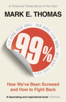 Image for 99%  : mass impoverishment and how we can end it
