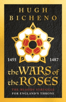 Image for The wars of the roses  : the bloody struggle for England's throne