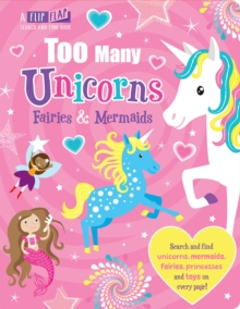 Image for Too many unicorns, fairies & mermaids