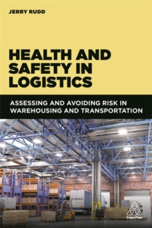 Image for Health and safety in logistics  : assessing and avoiding risk in warehousing and transportation