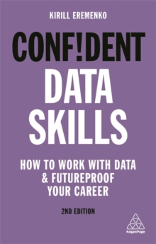 Image for Confident data skills  : how to work with data and futureproof your career