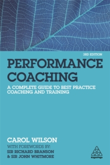 Image for Performance coaching  : a complete guide to best practice coaching and training