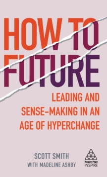 Image for How to future  : leading and sense-making in an age of hyperchange