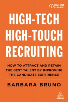 Image for High-tech high-touch recruiting  : how to attract and retain the best talent by improving the candidate experience