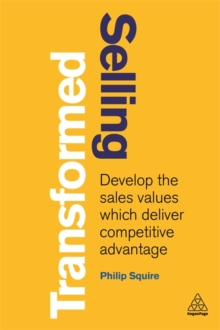 Image for Selling transformed  : develop the sales values which deliver competitive advantage