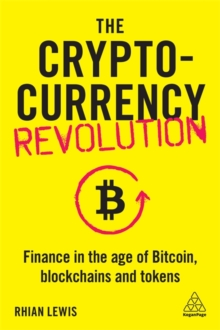 Image for The cryptocurrency revolution  : finance in the age of Bitcoin, blockchains and tokens