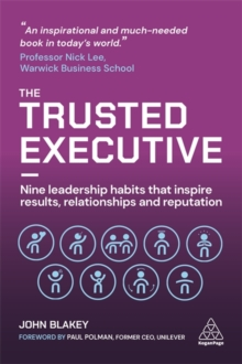 Image for The trusted executive  : nine leadership habits that inspire results, relationships and reputation