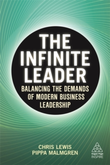 Image for The infinite leader  : balancing the demands of modern leadership