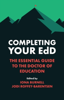 Image for Completing your EdD  : the essential guide to the doctor of education