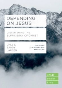 Image for Depending on Jesus  : discovering the sufficiency of Christ