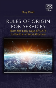 Image for Rules of Origin for Services : From the Early Days of GATS to the Era of Servicification