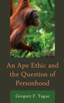 Image for An Ape Ethic and the Question of Personhood