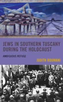 Image for Jews in southern Tuscany during the Holocaust  : ambiguous refuge
