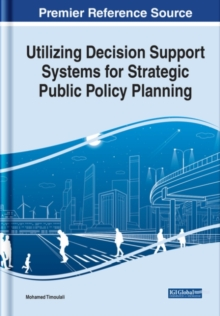 Image for Utilizing Decision Support Systems for Strategic Public Policy Planning
