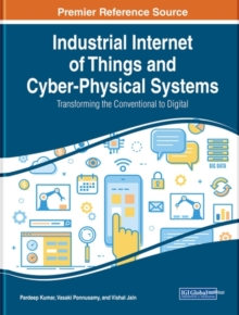 Image for Industrial internet of things and cyber-physical systems  : transforming the conventional to digital