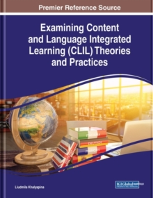 Image for Examining Content and Language Integrated Learning (CLIL) Theories and Practices