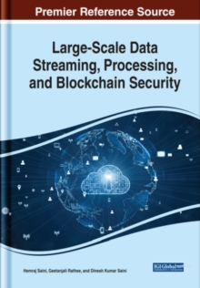 Image for Large-Scale Data Streaming, Processing, and Blockchain Security