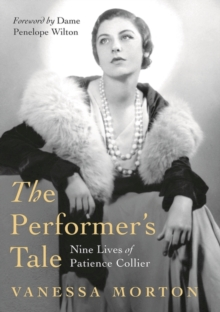 Image for The performer's tale  : the nine lives of Patience Collier