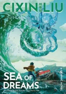 Cixin Liu's Sea of dreams  : a graphic novel - Liu, Cixin