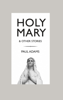 Image for Holy Mary and other stories