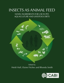 Image for Insects as animal feed  : novel ingredients for use in pet, aquaculture and livestock diets
