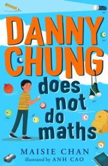 Danny Chung does not do maths - Chan, Maisie