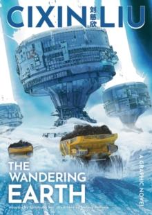 Cixin Liu's The wandering earth  : a graphic novel - Liu, Cixin