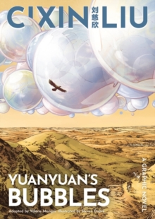 Cixin Liu's Yuanyuan's bubbles  : a graphic novel - Liu, Cixin
