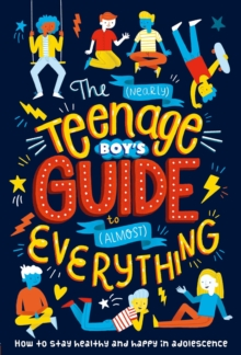 Image for The (Nearly) Teenage Boy's Guide to (Almost) Everything