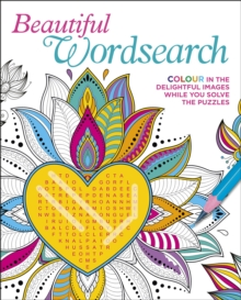 Image for Beautiful Wordsearch : Colour in the Delightful Images While You Solve the Puzzles