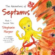 Image for The adventures of SeptamusBook 1,: Seaside tales