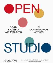 Image for Open studio  : do-it-yourself art projects by contemporary artists