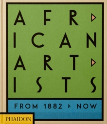 African artists  : from 1882 to now - Phaidon Editors
