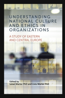 Image for Understanding National Culture and Ethics in Organizations : A Study of Eastern and Central Europe