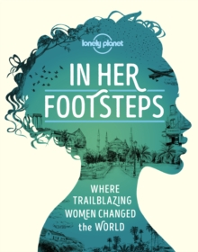 Image for In her footsteps  : where trailblazing women changed the world