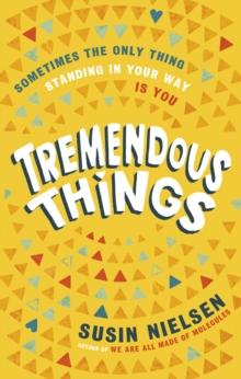 Tremendous things  : a novel - Nielsen, Susin