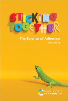 Image for Sticking Together: The Science of Adhesion