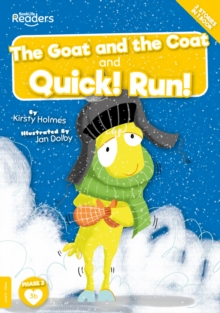 Image for The goat and the coat  : and, Quick! Run!